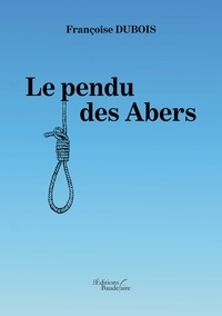 Françoise Dubois - Le pendu des Abers.