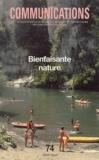 Françoise Dubost et  Collectif - Communications N° 74 : Bienfaisante nature.