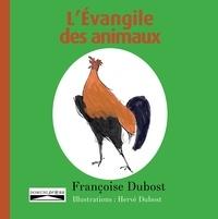Françoise Dubost - L'Evangile des animaux.