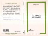 Françoise Dubost - Les jardins ordinaires.