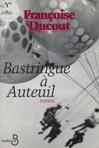 Françoise Ducout - Bastringue à Auteuil.