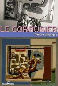 Françoise Ducros et Daniel Le Couëdic - Le Corbusier - L'oeuvre plastique.