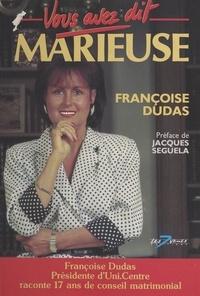 Françoise Dudas - Vous avez dit marieuse.