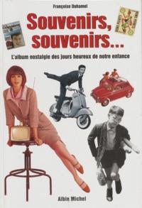 Françoise Duhamel - Souvenirs, souvenirs - L'album nostalgie des jours heureux de notre enfance.