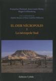 Françoise Dunand et Jean-Louis Heim - El-Deir nécropoles - Tome 1, La nécropole Sud.