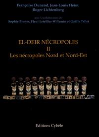 Françoise Dunand et Jean-Louis Heim - El-Deir nécropoles - Tome 2, Les nécropoles Nord et Nord-Est.