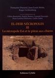 Françoise Dunand et Jean-Louis Heim - El-Deir nécropoles - Tome 3, La nécropole Est et le piton aux chiens.