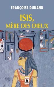 Françoise Dunand - Isis, Mère des Dieux.