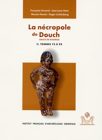Françoise Dunand et Jean-Louis Heim - La nécropole de Douch Exploration archéologique - Tome 2, Monographie des tombes 73 à 92, Structures sociales, économiques, religieuses de l'Egypte romaine.
