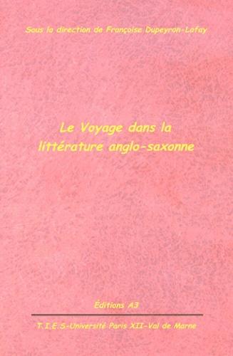 Françoise Dupeyron-Lafay et  Collectif - Le Voyage dans la littérature anglo-saxonne.
