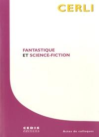 Françoise Dupeyron-Lafay et Daniel Fondanèche - Science-fiction & fantastique - Actes des colloques CERLI 1997, 1998 et 1999.