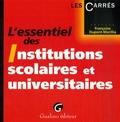 Françoise Dupont-Marillia - L'essentiel des Institutions scolaires et universitaires.
