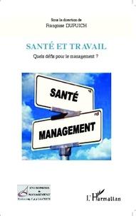 Françoise Dupuich - Santé et travail - Quels défis pour le management ?.