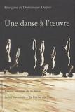 Françoise Dupuy et Dominique Dupuy - Une danse à l'oeuvre.
