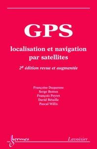 Françoise Duquenne et Serge Botton - GPS - Localisation et navigation par satellites.