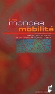 Françoise Dureau et Marie-Antoinette Hily - Les mondes de la mobilité.