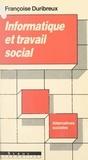 Françoise Duribreux et Jean-Marie Gourvil - Informatique et travail social.