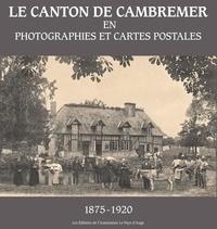 Françoise Dutour et Maud Thielens - Le canton de Cambremer en photographies et cartes postales (1875-1920).