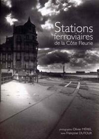 Françoise Dutour et Olivier Mériel - Stations ferroviaires de la Côte Fleurie.