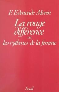 Françoise Edmonde Morin - La rouge différence - Ou Les rythmes de la femme.