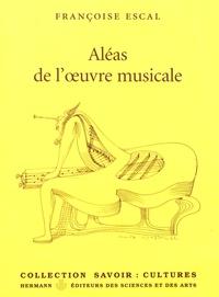 Françoise Escal - Aléas de l'oeuvre musicale.