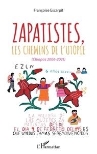 Françoise Escarpit - Zapatistes, les chemins de l'utopie - (Chiapas, 2006-2021).
