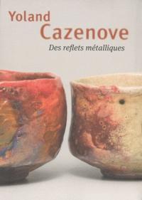 Françoise Espagnet - Yoland Cazenove : Des reflets métalliques.