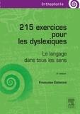 Françoise Estienne - 215 exercices pour les dyslexiques - Le langage dans tous les sens.