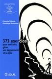 Françoise Estienne et Dominique Morsomme - 372 exercices pour articuler, gérer son bégaiement et sa voix.