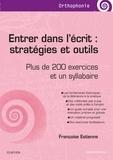 Françoise Estienne - Entrer dans l'écrit : stratégies et outils - Plus de 200 exercices et un syllabaire.