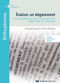 Françoise Estienne et Henny-Annie Bijleveld - Evaluer un bégaiement et son impact dans la vie d'une personne bègue et de son entourage.