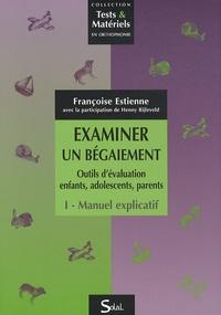 Françoise Estienne - Examiner un bégaiement, Outils d'évaluation enfants, adolescents, parents - Manuel explicatif et Livret d'utilisation.