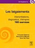 Françoise Estienne et Henny-Annie Bijleveld - Les bégaiements - Interprétations, diagnostics, thérapies : 160 exercices.