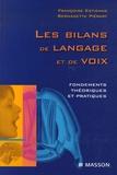Françoise Estienne et Bernadette Piérart - Les bilans de langage et de voix - Fondements théoriques et pratiques.