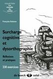 Françoise Estienne - Surcharge cognitive et dysorthographie - Réflexions et pratiques, 330 exercices.