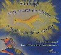 Françoise Estival - Santiago et le secret de l'étoile.