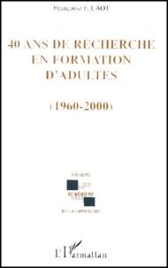 Françoise F. Laot - 40 ans de recherche en formation d'adultes (1960-2000).