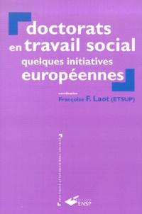 Françoise F. Laot - Doctorats en travail social. - Quelques initiatives européennes.