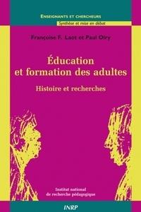Françoise F. Laot et Paul Olry - Education et formation des adultes - Histoire et recherches.