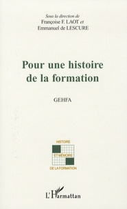 Françoise F. Laot et Emmanuel de Lescure - Pour une histoire de la formation - Groupe d'étude - Histoire de la formation des adultes.