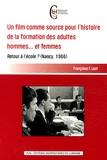 Françoise-F Laot - Un film comme source pour l'histoire de la formation des adultes hommes... et femmes - Retour à l'école ? (Nancy, 1966).