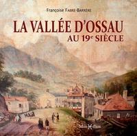 Françoise Fabre-Barrère - La vallée d'Ossau au 19e siècle.