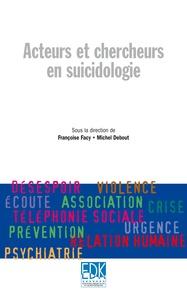 Françoise Facy - Acteurse et chercheurs en suicidologie.
