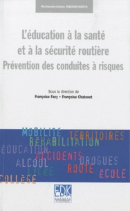 Françoise Facy et Françoise Chatenet - L'éducation à la santé et à la sécurité routière - Prévention des conduites à risques.