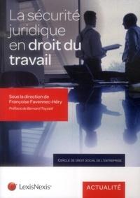 Françoise Favennec-Héry - La sécurité juridique en droit du travail.