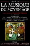 Françoise Ferrand et  Collectif - Guide de la musique du Moyen Age.