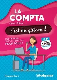 Françoise Ferré - La compta avec Alice... c'est du gâteau !.