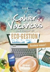 Françoise Ferré et Eric Keslassy - Le cahier de vacances pour réussir en éco-gestion - Testez-vous !.
