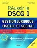 Françoise Ferré et Fabrice Zarka - Réussir le DSCG 1 Gestion juridique, fiscale et sociale.