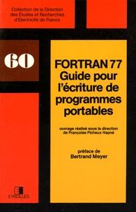 Françoise Ficheux-Vapné - Fortran 77 - Guide pour l'écriture de programmes portables.